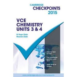 Cambridge Checkpoints VCE Chemistry Units 3 and 4 2015 by Roger Slade, 9781107484498.