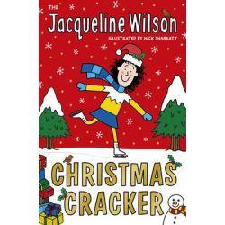 The Jacqueline Wilson Christmas Cracker by Jacqueline Wilson, 9780440870784.