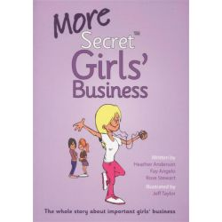 More Secret Girls' Business, The Whole Story About Important Girls' Business by Fay Angelo, 9780975011348.