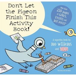 Don't Let the Pigeon Finish This Activity Book! by Mo Willems, 9781406347319.