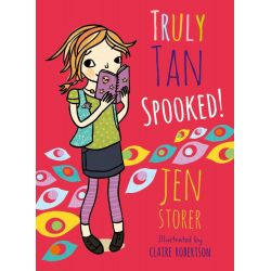 Spooked!, The Truly Tan Series : Book 3 by Jen Storer, 9780733331237.