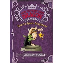 How to Speak Dragonese, How to Train Your Dragon Series : Book 3 by Cressida Cowell, 9780316085298.