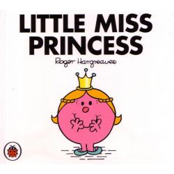 Little Miss Princess, Little Miss Series by Roger Hargreaves, 9781409388098.