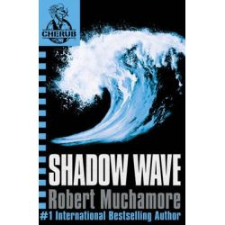 Shadow Wave, CHERUB : Book 12 by Robert Muchamore, 9780340999745.