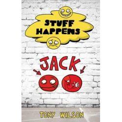 Stuff Happens : Jack by Tony Wilson, 9780143308225.