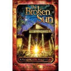 The Broken Sun, A Jack Mason Adventure by Darrell Pitt, 9781922182166.