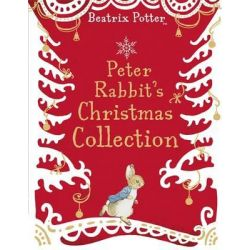 A Peter Rabbit Christmas Collection by Beatrix Potter, 9780141353500.