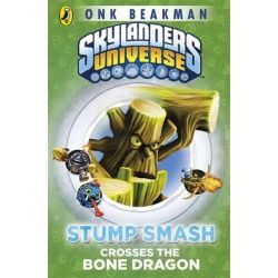 Skylanders Mask of Power, Stump Smash Crosses the Bone Dragon by Onk Beakman, 9780141351537.