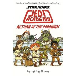 Return of the Padawan, Star Wars: Jedi Academy 2 by Jeffrey Brown, 9781743625842.