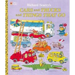 Cars and Trucks and Things That Go by Richard Scarry, 9780307157850.