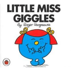 Little Miss Giggles, Little Miss Series by Roger Hargreaves, 9781846462313.