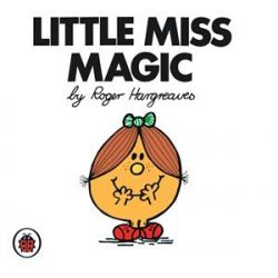 Little Miss Magic, Little Miss Series by Roger Hargreaves, 9781846462368.