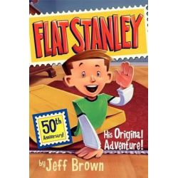 Flat Stanley : His Original Adventure!, Flat Stanley Series : Book 1 by Jeff Brown, 9780060097912.