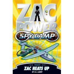 Zac Power Spy Camp : Zac Heats Up, Zac Power Spy Camp Series : Book 8 by H. I. Larry, 9781921690532.