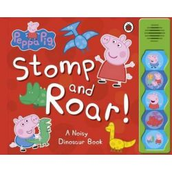 Peppa Pig : Stomp and Roar! by Ladybird, 9780723276302.
