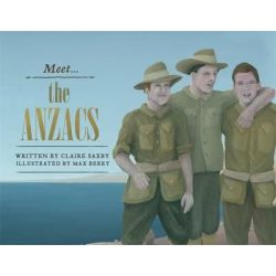 Meet the ANZACs by Claire Saxby, 9780857981929.