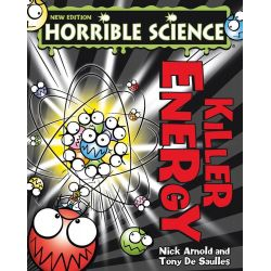 Killer Energy, Horrible Science by Nick Arnold, 9781407144498.