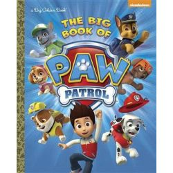 The Big Book of Paw Patrol (Paw Patrol) by Golden Books, 9780553512762.