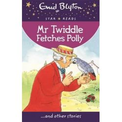 Mr Twiddle Fetches Polly by Enid Blyton, 9780753726570.