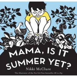 Mama, Is It Summer Yet? by Nikki McClure, 9780810998742.