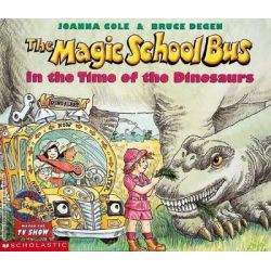 The Magic School Bus in the Time of the Dinosaurs by Joanna Cole, 9780590446891.