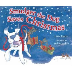 Smudger the Dog Saves Christmas by Lissa Evans, 9781862309791.