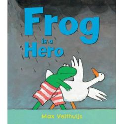 Frog is a Hero by Max Velthuijs, 9781783441440.