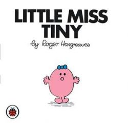 Little Miss Tiny, Little Miss Series by Roger Hargreaves, 9781846462498.