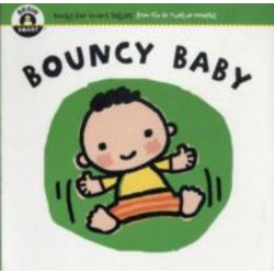 Bouncy Baby, Begin Smart - Books For Smart Babies - From Six To Twelve Months by Begin Smart, 9781934618813.