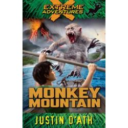 Monkey Mountain : Extreme Adventures, Extreme Adventures by Justin D'Ath, 9780143304418.