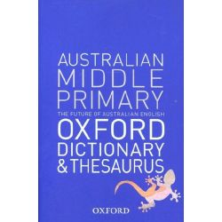 Oxford Australian Middle Primary Dictionary and Thesaurus by Katrina Heydon, 9780195568851.