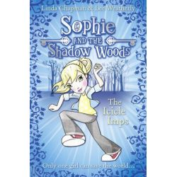 The Icicle Imps, Sophie and the Shadow Woods Series : Book 5 by Linda Chapman, 9780007411719.