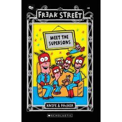Meet the Supersons, Freak Street : Book 14 by Knife & Packer, 9781741699180.