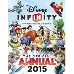 Disney Infinity Official Annual 2015, The Official Annual 2015 by Sunbird, 9780141353890.