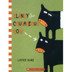 Clancy the Courageous Cow by Lachie Hume, 9781862915671.
