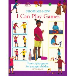 I Can Play Games, Fun-to-play Games for Younger Children by Petra Boase, 9780754802259.