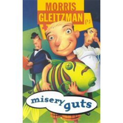 Misery Guts by Morris Gleitzman, 9780330272315.
