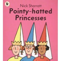 Pointy-hatted Princesses, Read Me Beginners by Nick Sharratt, 9781406309898.
