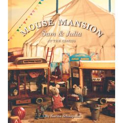 Sam & Julia at the Circus, Mouse Mansion by Karina Schaapman, 9781760112028.