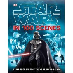 Star Wars in 100 Scenes by Dorling Kindersley, 9781409345725.