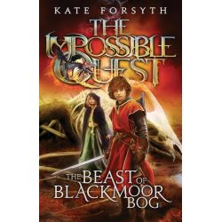 The Beast of Blackmoor Bog, The Impossible Quest : Book 3 by Kate Forsyth, 9781743624081.