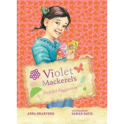 Violet Mackerel's Helpful Suggestion, Violet Mackerel : Book 7 by Anna Branford, 9781922244369.
