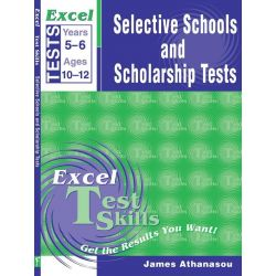 Excel Test Skills - Selective Schools and Scholarship Tests , Years 5 - 6 by James Athanasou, 9781864410785.