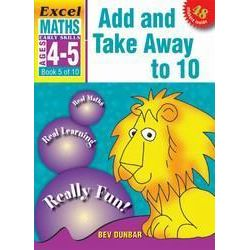 EXCEL EARLY SERIES MATHS: ADD AND TAKE AWAY TO 10 WORKBOOK , AGE 4-5: BOOK 5 by Excel, 9781877085925.