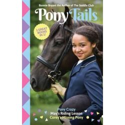 Pony Crazy / May's Riding Lesson / Corey's Missing Pony, Pony Tails Bindup 1 by Bonnie Bryant, 9780857984845.