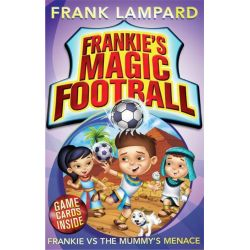 Frankie vs the Mummy's Menace , The Frankie's Magic Soccer Ball Series : Book 4 by Frank Lampard, 9780349001630.