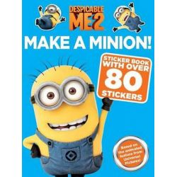 Despicable Me 2 : Make a Minion Sticker Book, Sticker Book with Over 80 Stickers by Angela Darling, 9781471121463.