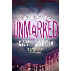 Unmarked by Kami Garcia, 9781471118555.