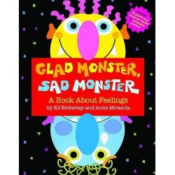 Glad Monster, Sad Monster, A Book about Feelings by Ed Emberley, 9780316573955.