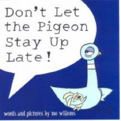 Don't Let the Pigeon Stay Up Late! by Mo Willems, 9781406308129.
